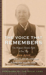 The Voice that Remembers : One Woman's Historic Fight to Free Tibet - Adhe Tapontsang