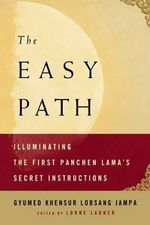 The Easy Path : Illuminating the First Panchen Lama's Secret Instructions - Gyumed Khensur Lobsang Jampa