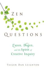 Zen Questions : Zazen, Dogen, and the Spirit of Creative Inquiry - Taigen Dan Leighton