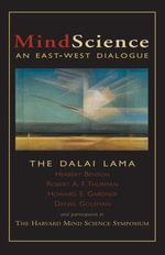 MindScience : An East-West Dialogue - Dalai Lama