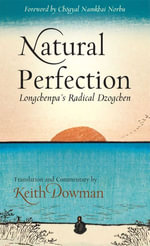 Natural Perfection : Longchenpa's Radical Dzogchen - Lonchen Rabjam