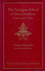 The Nyingma School of Tibetan Buddhism : Its Fundamentals and History - Dudjom
