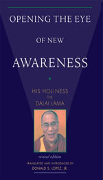 Opening the Eye of New Awareness : His Holiness the Dalai Lama - Dalai Lama