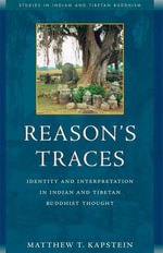 Reason's Traces : Identity and Interpretation in Indian and Tibetan Buddhist Thought - Matthew Kapstein