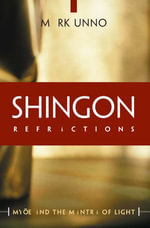 Shingon Refractions : Myoe and the Mantra of Light - Mark Unno