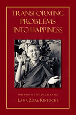 Transforming Problems into Happiness - Thubten Zopa