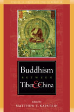 Buddhism Between Tibet and China : Studies in Indian and Tibetan Buddhism