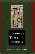 Buddhist Teaching in India : Studies in Indian and Tibetan Buddhism - Johannes Bronkhorst