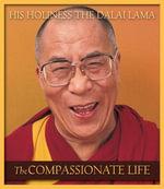 The Compassionate Life - Dalai Lama