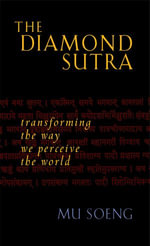 The Diamond Sutra : Transforming the Way We Perceive the World - Mu Soeng