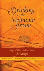 Drinking the Mountain Stream : Songs of Tibet's Beloved Saint, Milarepa - Jetsun Milarepa