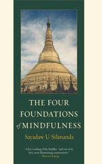 The Four Foundations of Mindfulness - U Silananda