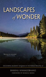 Landscapes of Wonder : Discovering Buddhist Dharma in the World Around Us - Nyanasobhano