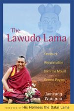 The Lawudo Lama : Stories of Reincarnation from the Mount Everest Region - Jamyang Wangmo