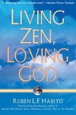 Living Zen, Loving God - Ruben L. F. Habito