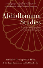 Abhidhamma Studies : Buddhist Explorations of Consciousness and Time - Nyanaponika