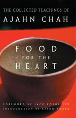 Food for the Heart : The Collected Teachings of Ajahn Chah - Chah