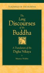 The Long Discourses of the Buddha : A Translation of the Digha Nikaya