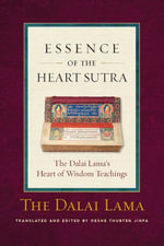 Essence of the Heart Sutra : The Dalai Lama's Heart of Wisdom Teachings