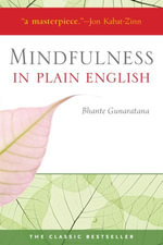 Mindfulness in Plain English : 20th Anniversary Edition - Henepola Gunaratana