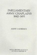 Parliamentary Army Chaplains, 1642-51 - Anne Laurence