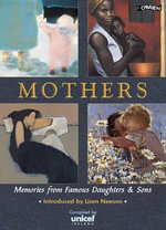 Mothers : Memories of Famous Sons and Daughters