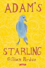 Adam's Starling : Your Guide to Taking the Stress Out of School - Gillian Perdue