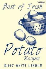 Best of Irish Potato Recipes - Biddy White Lennon