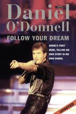 Follow Your Dream - Daniel O'Donnell