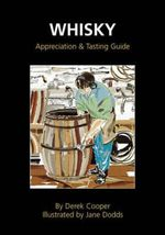 Whisky Appreciation and Tasting Guide - Derek Cooper