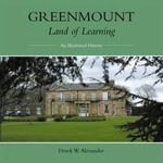 Greenmount - Land of Learning :  Visions of a Blind Poet - Derek Alexander