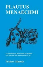 Menaechmi : Menaechmi: A Companion to the Penguin Translation - Titus Maccius Plautus