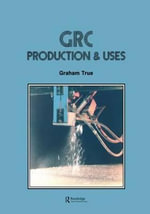 GRC (Glass Fibre Reinforced Cement) : Production and Uses - Graham True