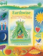 Earthwise : Environmental Crafts and Activities with Young Children - Carol Petrash