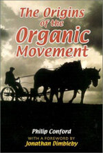 The Origins of the Organic Movement - Philip Conford