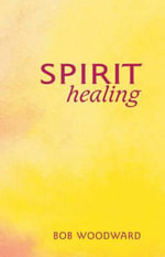 Spirit Healing - Bob Woodward