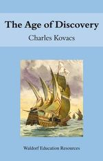The Age of Discovery : A Guide to Anthroposophical Treatment - Charles Kovacs