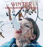 Winter Nature Activities for Children - Irmgard Kutsch