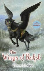 The Wings of Ruksh - Anne Forbes