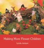Making More Flower Children - Sybille Adolphi