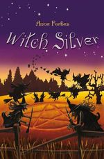 Witch Silver - Anne Forbes