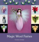 Magic Wool Fairies - Christine Schafer