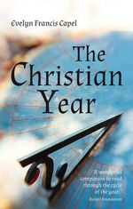 The Christian Year : Animism, Mind and the Self in Nature - Evelyn Francis Capel