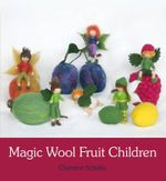 Magic Wool Fruit Children - Christine Schafer