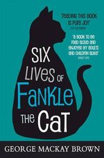 Six Lives of Fankle the Cat : Kelpies - George Mackay Brown