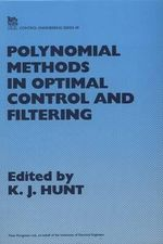 Polynomial Methods in Optimal Control and Filtering - K.J. Hunt