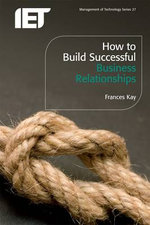 Engineering Your Way to a Successful Business Relationship - Frances Kay