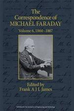 The Correspondence of Michael Faraday : 1860-1867 : 1860-1867