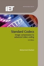 Standard Codecs : Image Compression to Advanced Video Coding :  Image Compression to Advanced Video Coding - M. Ghanbari