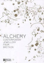 Alchemy : Contemporary Jewellery from Britain - Dana Andrew